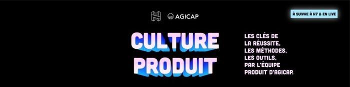 Culture Produit - Les clés de la réussite par l'équipe d'Agicap. ✨