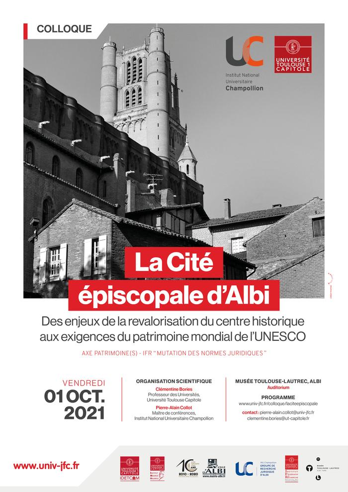 """Colloque organisé dans le cadre de la célébration des 10 ans du classement de la Cité épiscopale d'Albi au patrimoine mondial de l'UNESCO. AXE PATRIMOINE(S) - IFR """"Mutation des normes juridiques"""""""