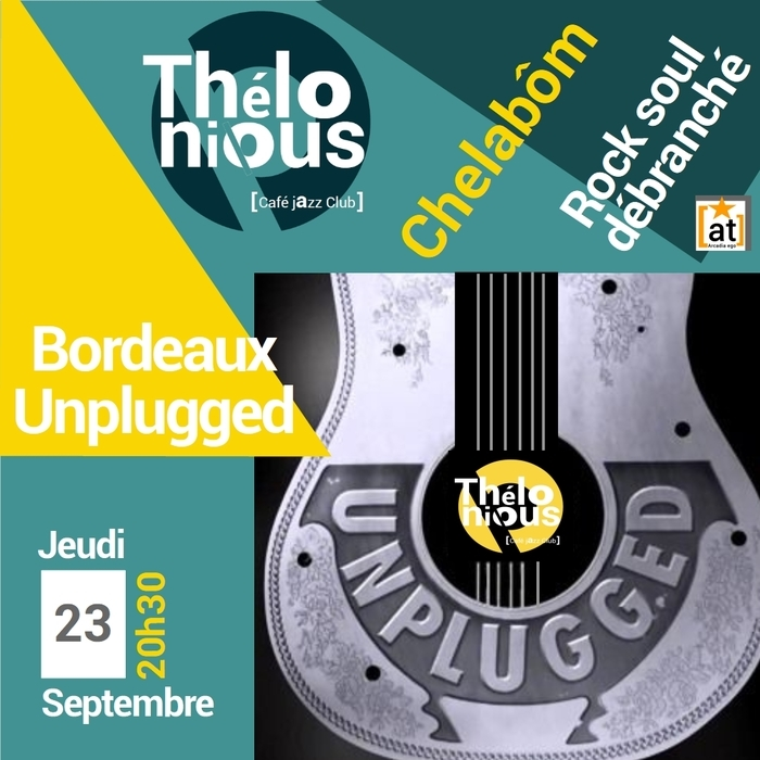 UNPLUGGED IN BORDEAUX: CHELABÔM – THELONIOUS CAFE JAZZ CLUB