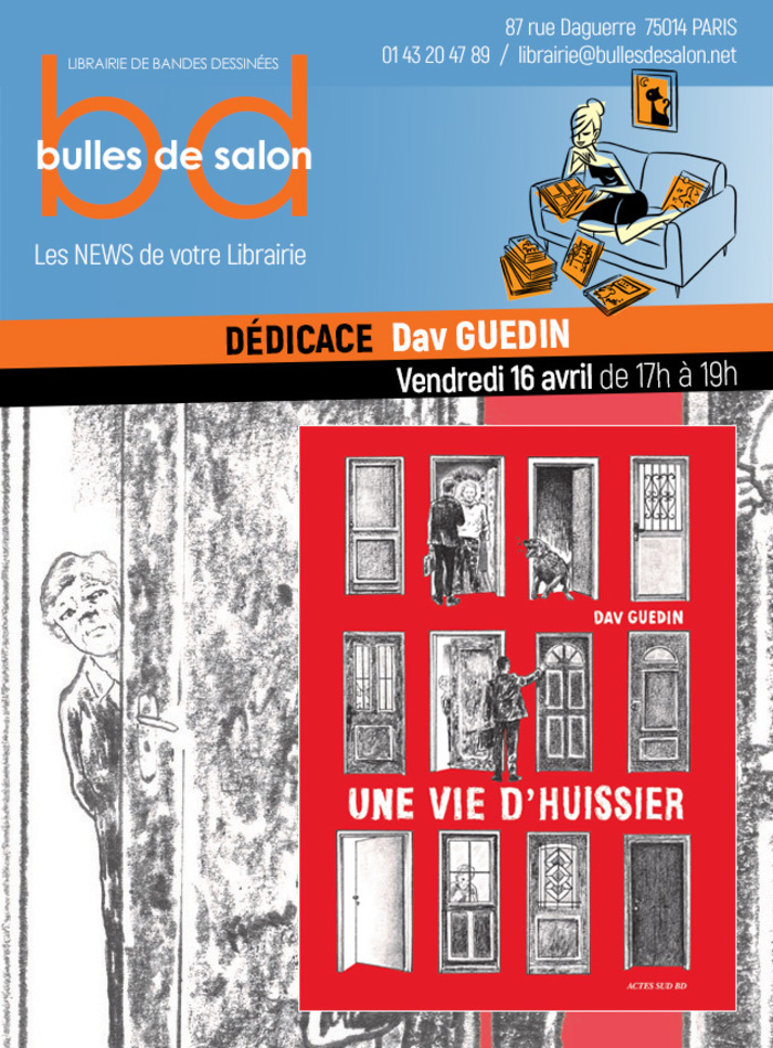 """À l'occasion de la sortie d'""""Une vie d'huissier"""" la nouvelle BD de Dav Guedin à paraître chez Actes Sud, nous vous invitons à une séance de dédicaces !"""
