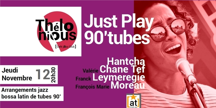 JUST PLAY 90′ TUBES – THELONIOUS CAFE JAZZ CLUB