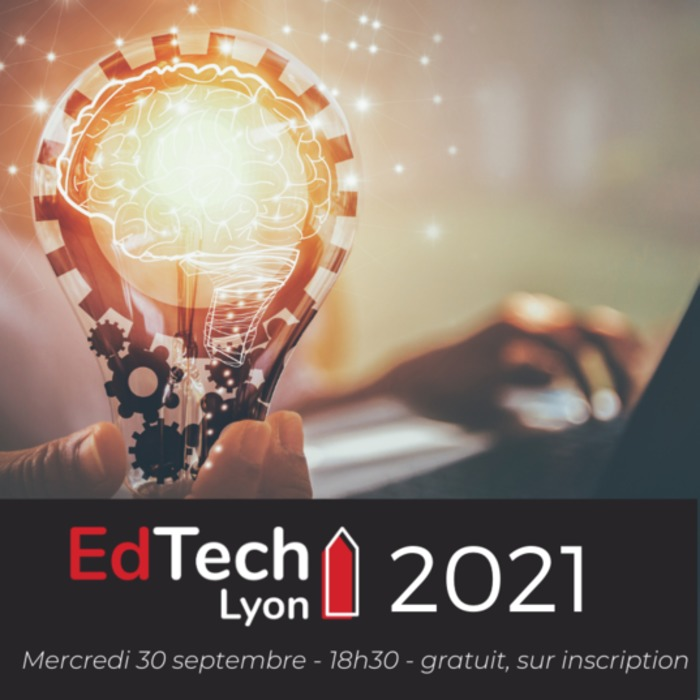 EdTech Lyon 2021 : perspectives