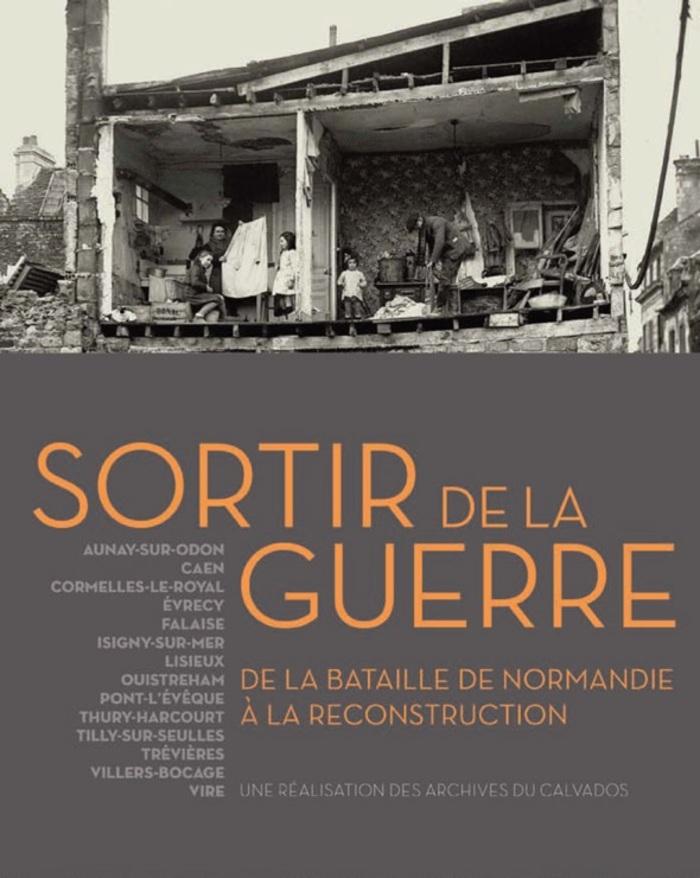 Journées du patrimoine 2019 - Exposition : Sortir de la Guerre, de la bataille de Normandie à la reconstruction