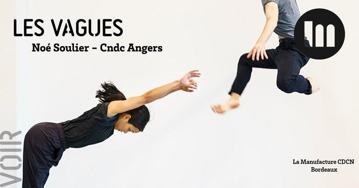 Les vagues / Noé Soulier – Cndc Angers