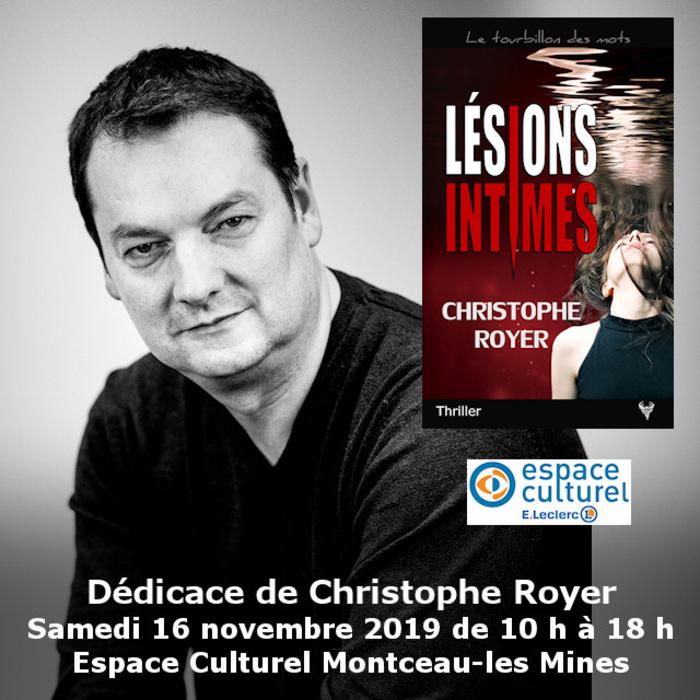 Dédicace Christophe Royer Montceau-les-Mines Espace Culturel E.Leclerc 16 novembre