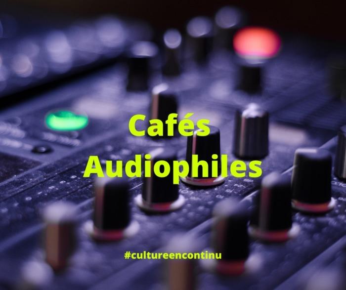Cafés Audiophiles