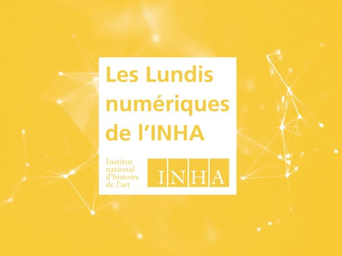 Les lundis numériques de l'INHA