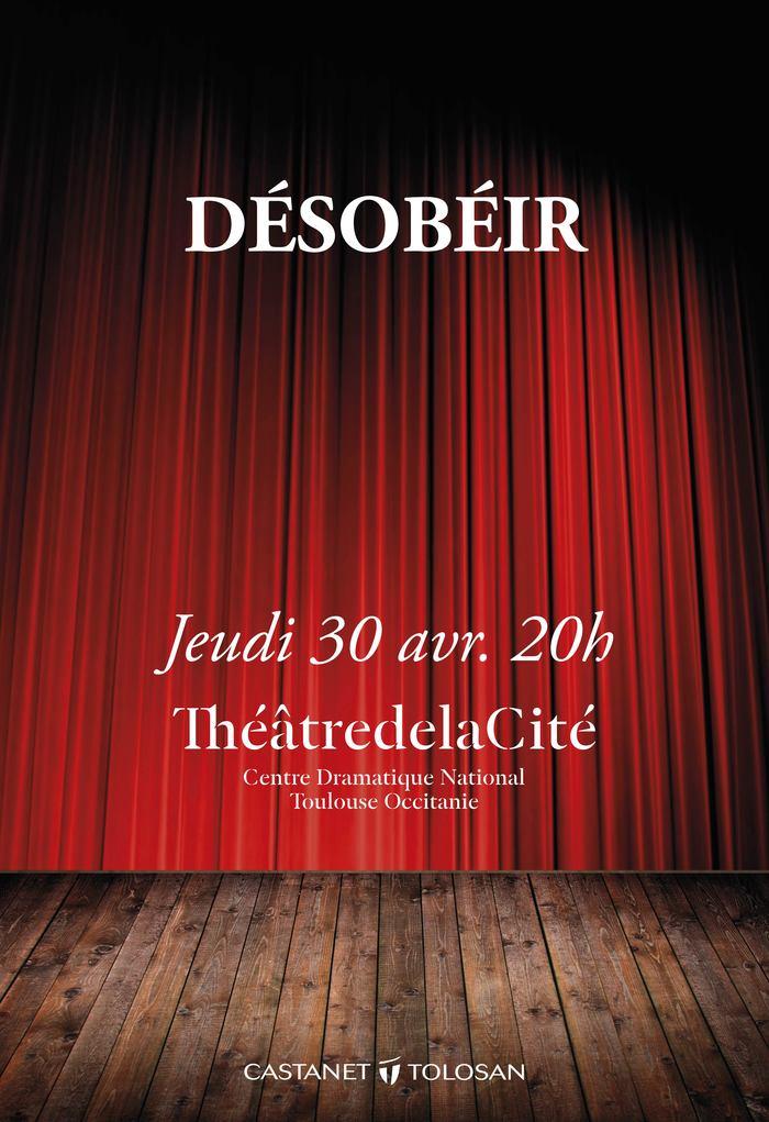 Désobéir - théâtre au Théâtre de la Cité