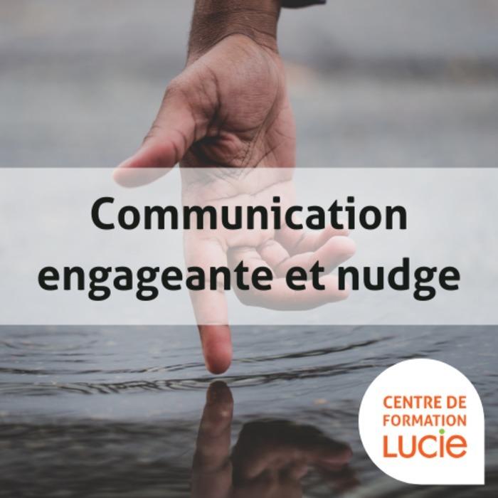 Formation : communication engageante et nudge pour faire évoluer les comportements