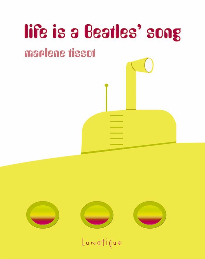 PARUTION : Life's a Beatles' Song, de Marlène Tissot