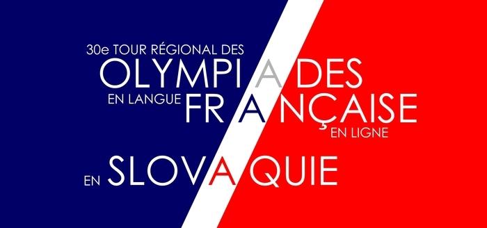 30e tour régional des olympiades en langue française en ligne en Slovaquie
