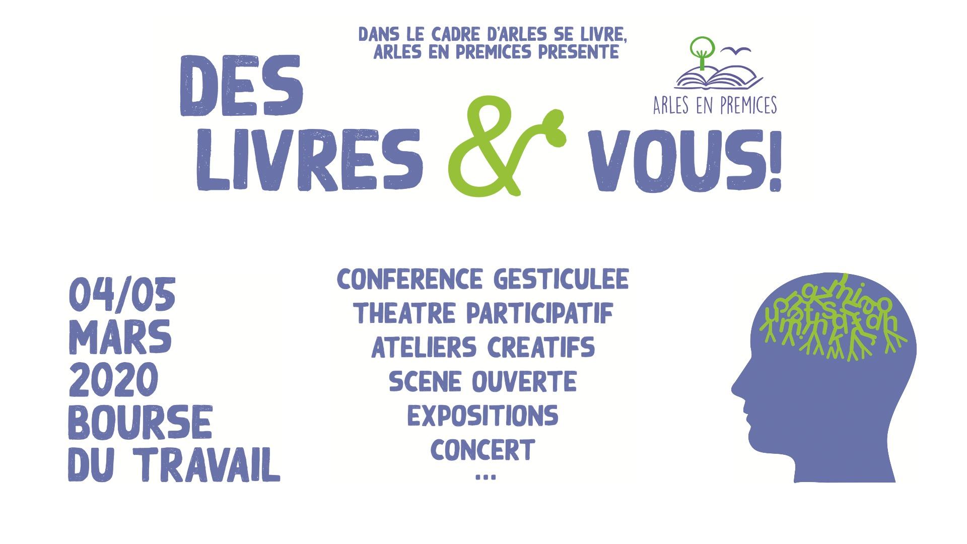 L'association Arles en Prémices propose Des Livres Et Vous les 4 et 5 mars 2020 à la Bourse Du Travail d'Arles. La littérature, le livre et l'écologie seront au centre des activités proposées
