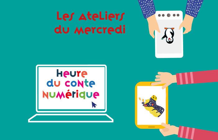 Heure du conte numérique / Les Ateliers du Mercredi