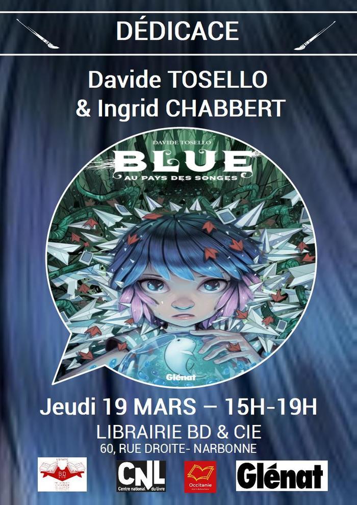 A l'occasion de la sortie de Blue au pays des songes chez Glénat, Davide TOSELLO et sa scénariste Ingrid CHABBERT seront en dédicace le jeudi 19 mars de 15h à 19h à la librairie BD & Cie de Narbonne.