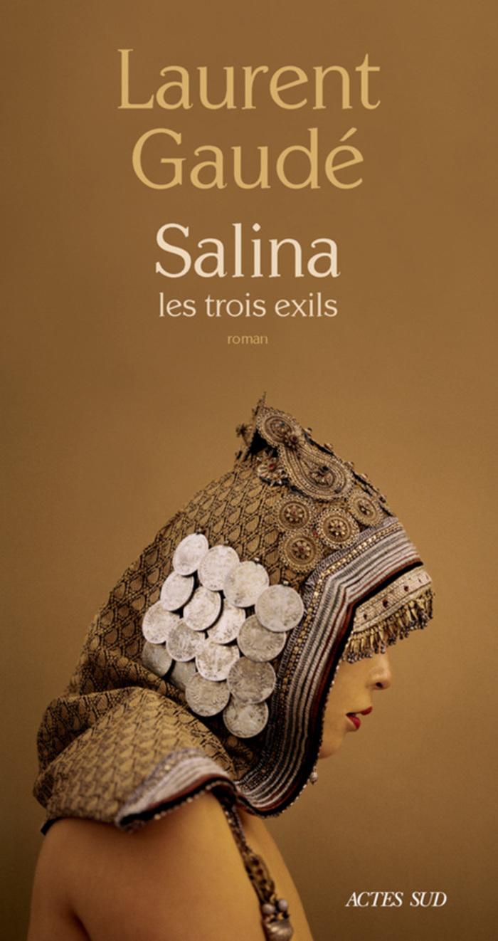 Découvrir le roman Salina et ses trois exils de Laurent Gaudé, Actes Sud
