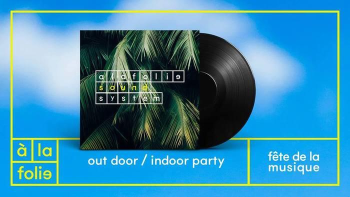 Fête de la musique 2019 - A la folie - Sound System