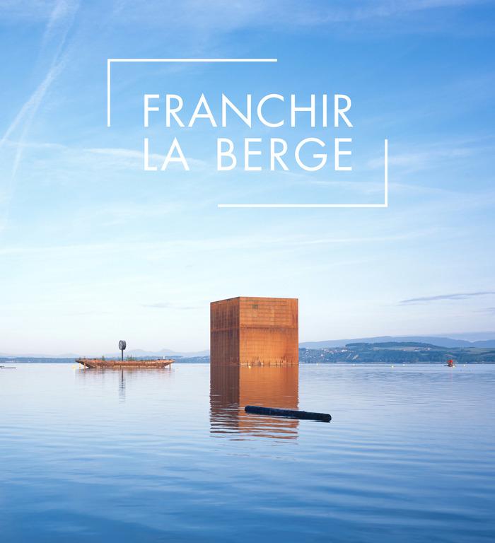 Journées du patrimoine 2019 - Exposition Franchir la berge. L'eau et l'habiter.