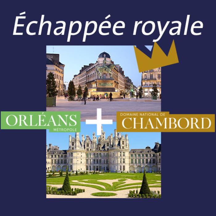 Partez pour une Echappée Royale au cœur du Val de Loire, entre Orléans et Chambord !