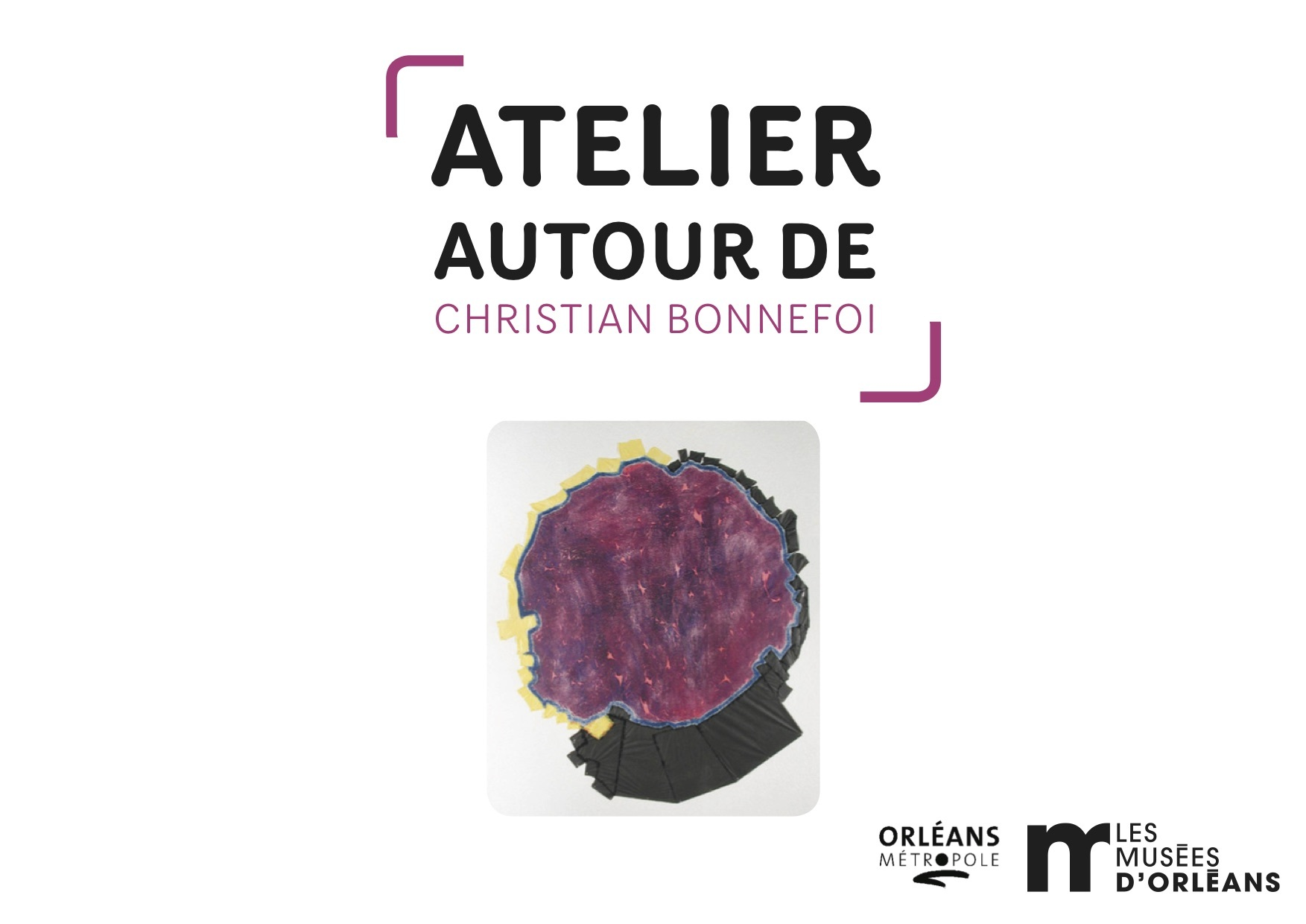 """A faire chez soi ! Atelier """"Autour de Christian Bonnefoi"""""""