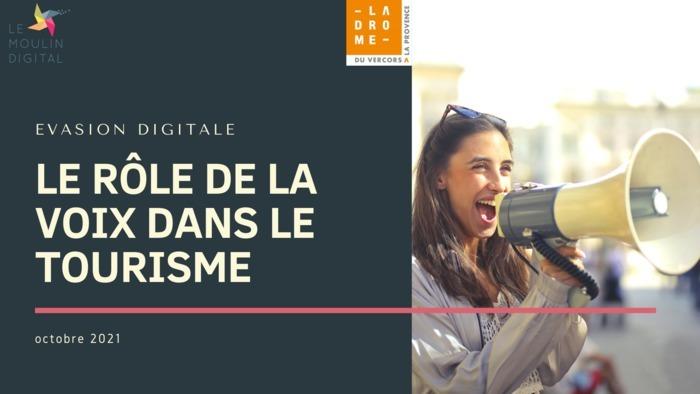 Evasion Digitale La Drôme Tourisme: le rôle de la voix dans le tourisme