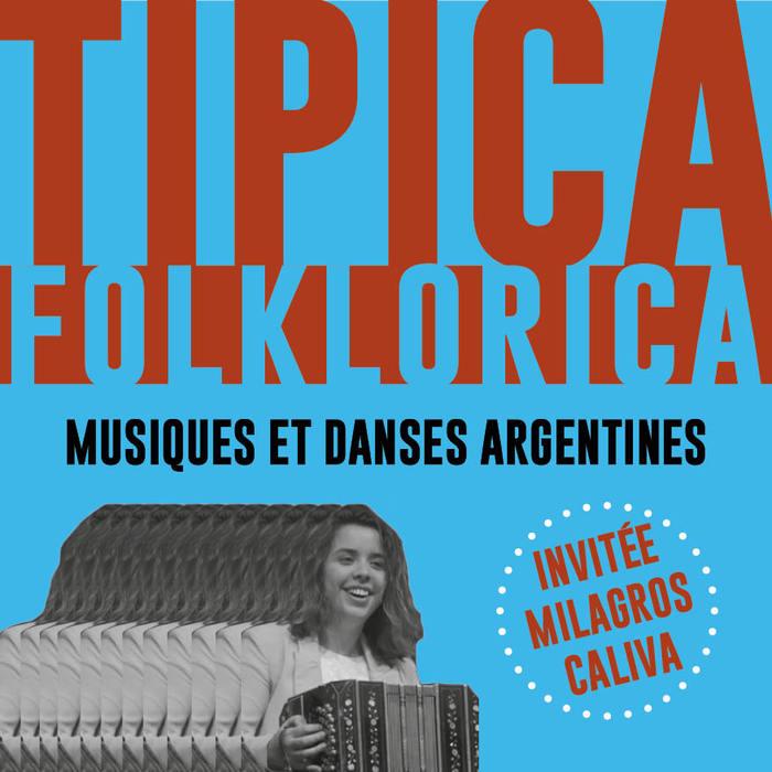 La Tipica Folklórica invite Milagros Caliva !
