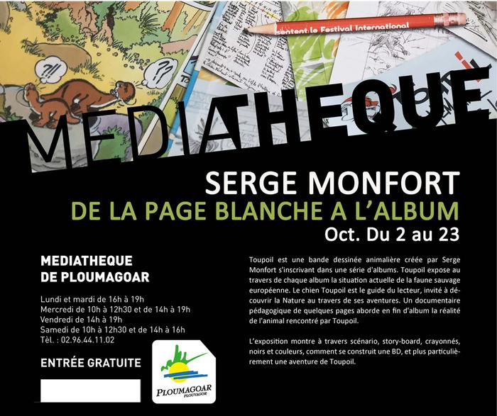 Exposition de planches originales (Story-board, crayonnés, mises au noir, couleurs) autour de la BD Jeunesse TOUPOIL de Serge Monfort (éditions Crayon Vert).