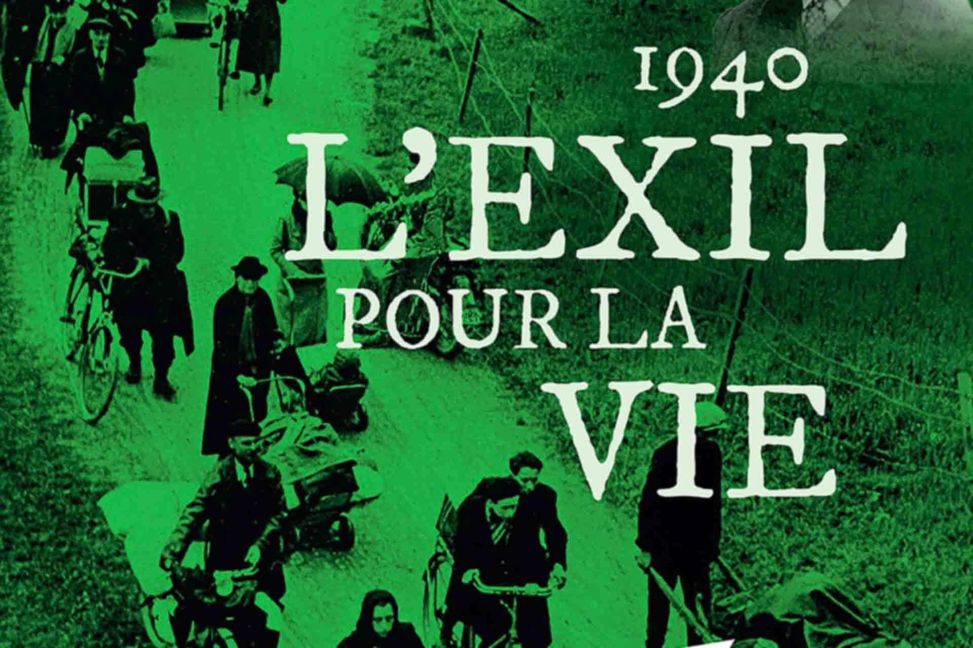 Exposition 1940. L'Exil pour la Vie