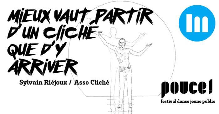 Mieux vaut partir d'un cliché que d'y arriver – Sylvain Riéjou / Asso Cliché