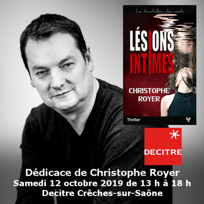 Dédicace Christophe Royer Decitre Crêches-sur-Saône 12 octobre