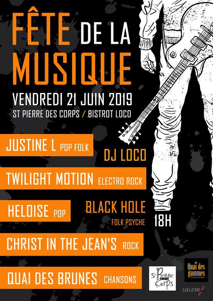 Fête de la musique 2019 - Justine L / Twilight Motion / Heloise / Christ in the Jean's / Quai des Brunes / Black Hole / DJ Loco