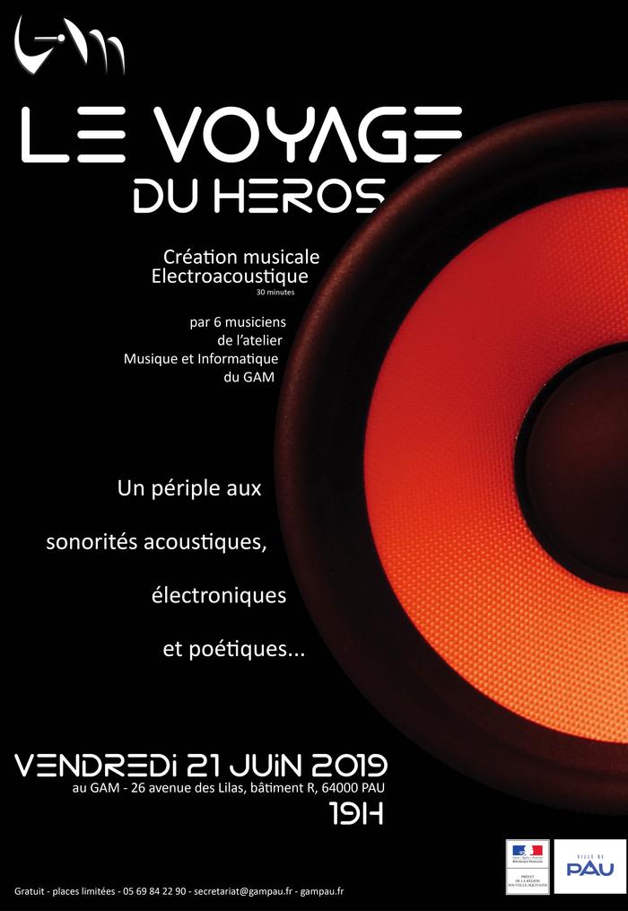 Fête de la musique 2019 - Le voyage du héros - création musicale électroacoustique de l'atelier Musique et Informatique du GAM