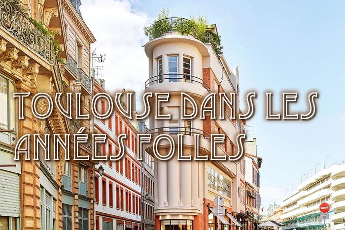 Journées du patrimoine 2020 - Toulouse dans les années folles