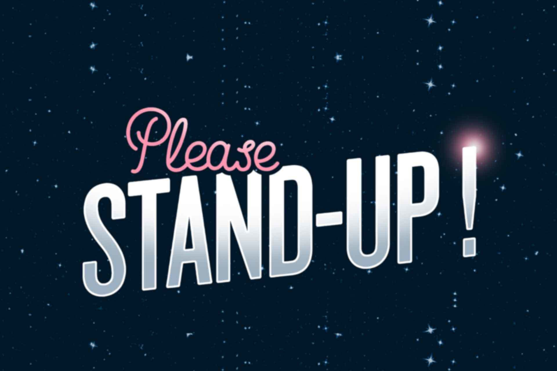 Please, Stand Up ! (Reporté)