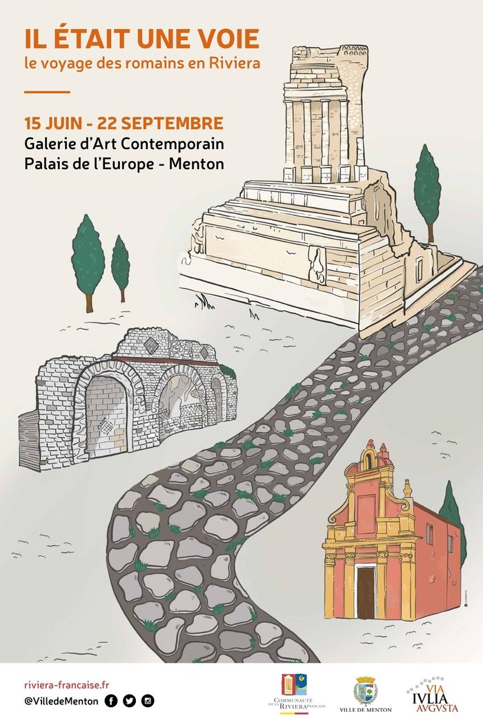 Journées du patrimoine 2019 - Exposition Il était une voie, le voyage des Romains en Riviera