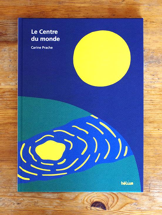 """Rencontre avec Carine Prache, auteur de l'album jeunesse """"Le centre du monde"""" et exposition de planches originales de l'album  du 7 au 16 juin."""