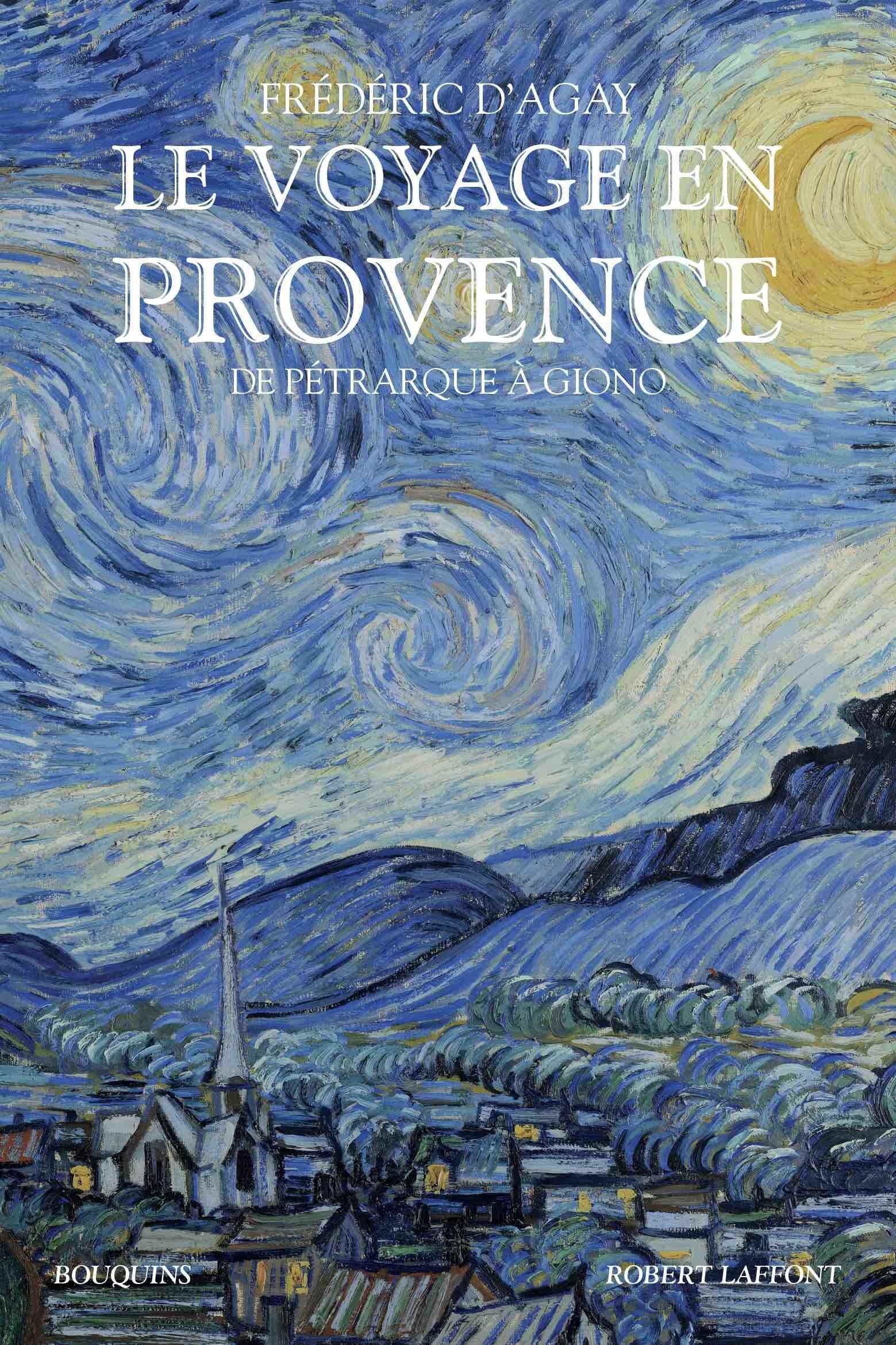 Frédéric d'Agay raconte la vision de la Provence et des Provençaux à travers des récits de voyageurs.