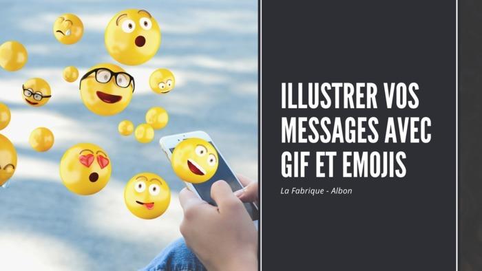 Lundi de la Fabrique : Comment illustrer vos messages avec GIF et emojis ?