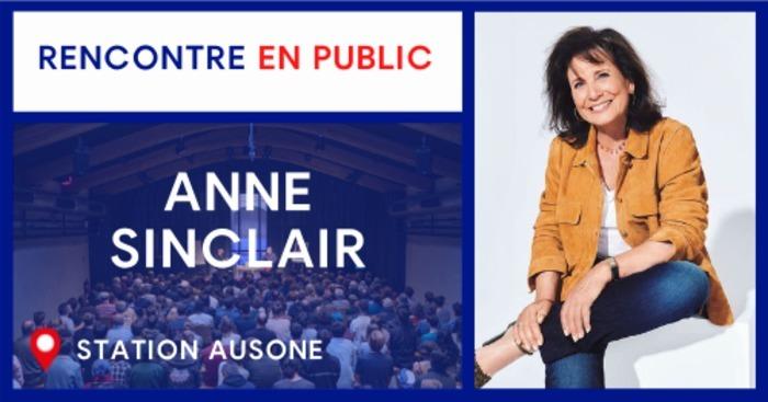 RENCONTRE AVEC ANNE SINCLAIR