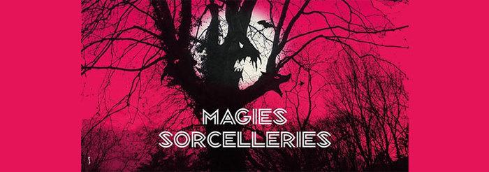 Muséum : Exposition Magies-Sorcelleries