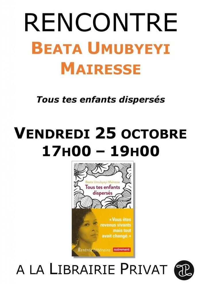 Rencontre avec Beata Umubyeyi Mairesse pour son livre Tous tes enfants dispersés Vendredi 25 octobre de 17h00 à 19h00 https://www.librairieprivat.com/agenda-49308/rencontre-avec-beata-umubyeyi-…