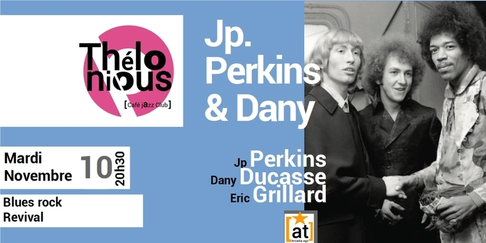JP PERKINS & DANY REVIVAL – THELONIOUS CAFE JAZZ CLUB