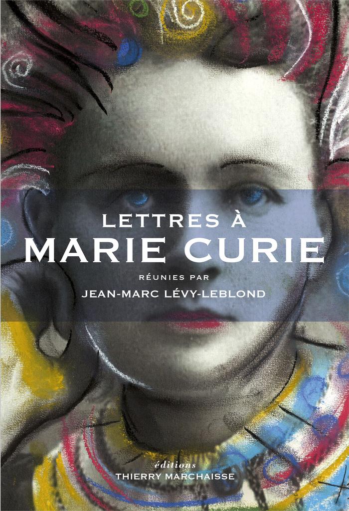 Rencontre autour des Lettres à Marie Curie, avec Jean-Marc Lévy-Leblond et les auteurs du livre