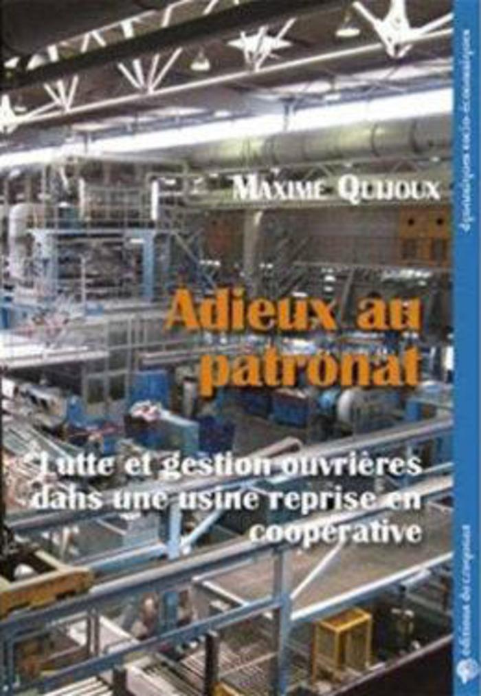 Dans cette enquête sociologique, Maxime Quijoux étudie le combat de longue haleine, pour la réappropriation de l'outil de travail par les travailleurs eux-mêmes.