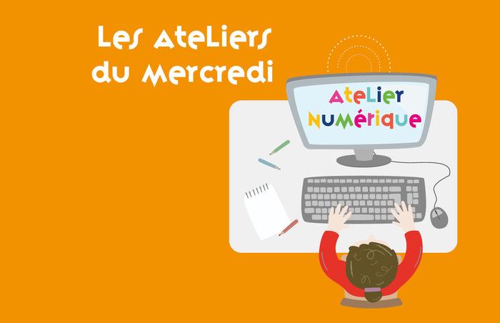 Atelier numérique / Les Ateliers du Mercredi