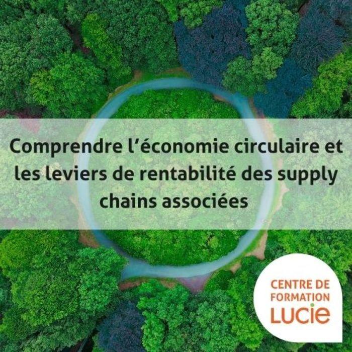 Formation : Comprendre l'économie circulaire et les leviers de rentabilité des supply chains associées