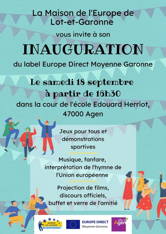 La Maison de l'Europe de Lot-et-Garonne a été labellisée Europe Direct par la Commission européenne. Nous organisons dans ce cadre l'inauguration de notre centre Europe Direct Moyenne Garonne.