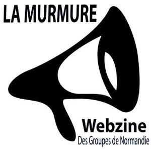 LA MURMURE  Webzine des Musiques actuelles de Normandie