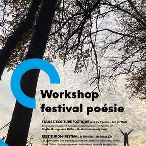 """CRL10- WORKSHOP-FESTIVAL DE POESIE GRANGE AUX BELLES / AVEC LE COLLECTIF """"LE QUATRE-UN"""""""