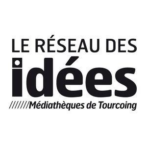 Réseau des idées - Médiathèques de Tourcoing  /  Pour respecter les consignes gouvernementales de lutte contre le coronavirus, la Ville de Tourcoing a décidé la fermeture des médiathèques et des Archives à partir du lundi 16 mars 2020.