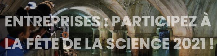 ENTREPRISES : PARTICIPEZ À LA FÊTE DE LA SCIENCE 2021 !